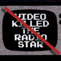 , TV killed the Video-Star.